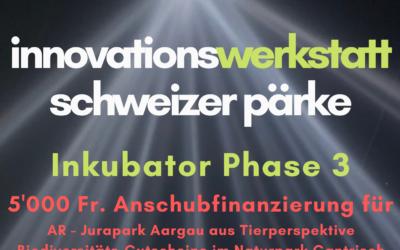 Innovations-Werkstatt Schweizer Pärke: letzte Phase eingeläutet